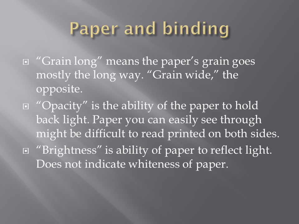  Grain long means the paper's grain goes mostly the long way.
