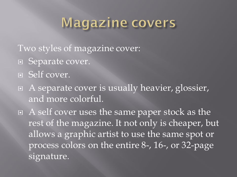 Two styles of magazine cover:  Separate cover.  Self cover.