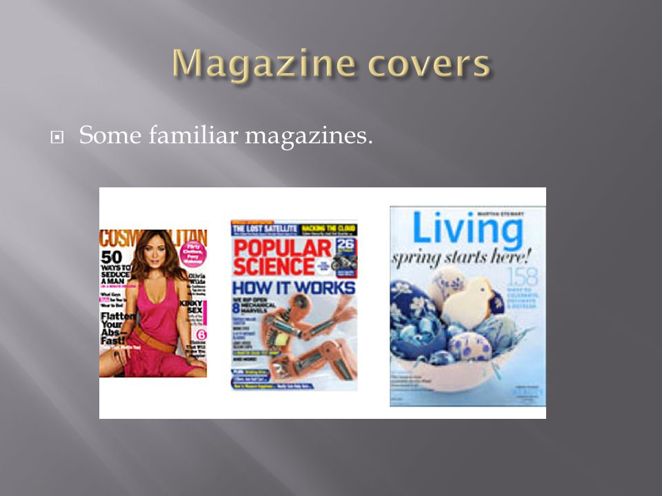  Some familiar magazines.