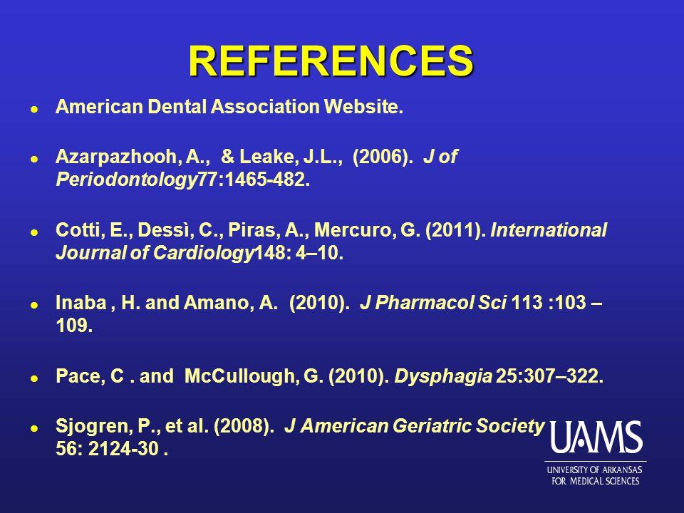 REFERENCES l American Dental Association Website. l Azarpazhooh, A., & Leake, J.L., (2006).
