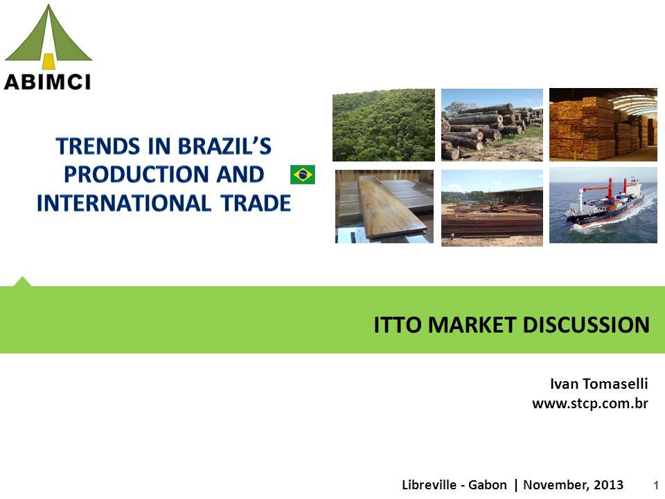 1 ITTO MARKET DISCUSSION Libreville - Gabon | November, 2013 Ivan Tomaselli www.stcp.com.br