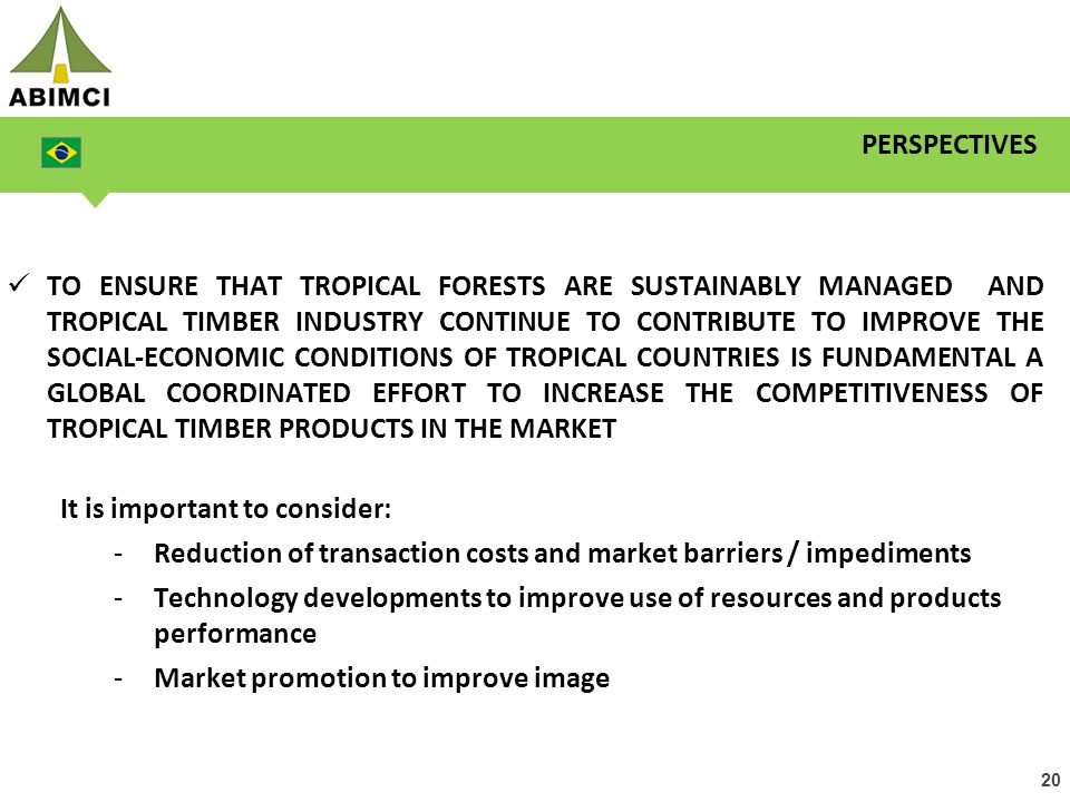 20 PERSPECTIVES TO ENSURE THAT TROPICAL FORESTS ARE SUSTAINABLY MANAGED AND TROPICAL TIMBER INDUSTRY CONTINUE TO CONTRIBUTE TO IMPROVE THE SOCIAL-ECON