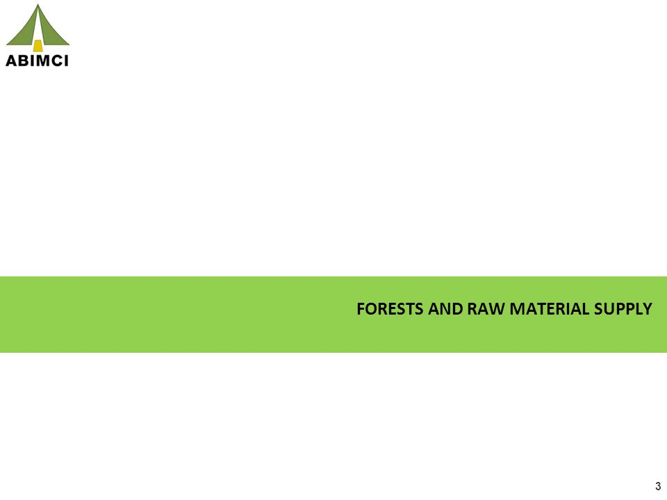 3 FORESTS AND RAW MATERIAL SUPPLY