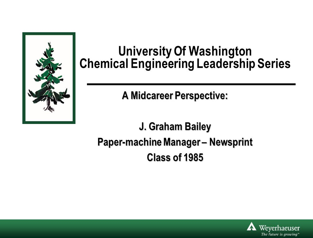 University Of Washington Chemical Engineering Leadership Series A Midcareer Perspective: J.