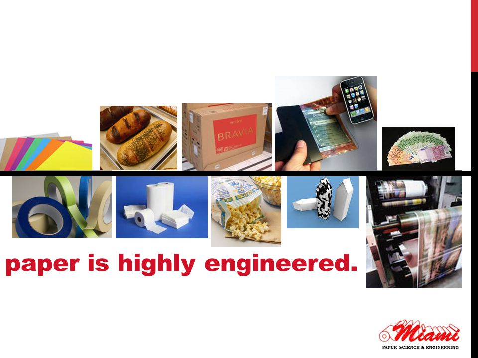 paper is highly engineered.