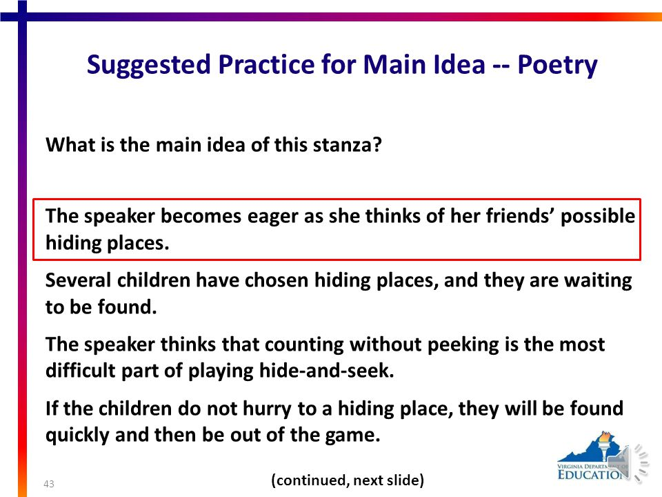 Suggested Practice for Main Idea -- Poetry Read the second stanza from the poem.second stanza 42 5 One…two…three, four, five—I start to rush, 6 thinking of where I'll look first.