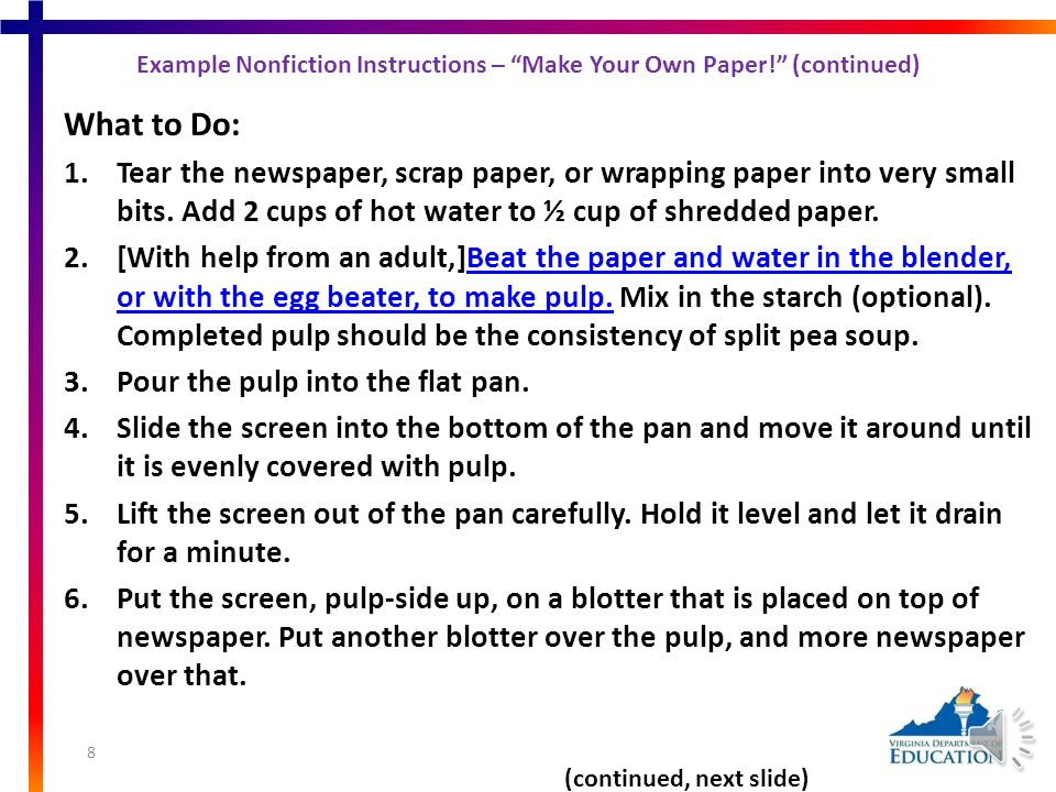 The paper you will be making will be much thicker and rougher than the recycled paper made at a mill.