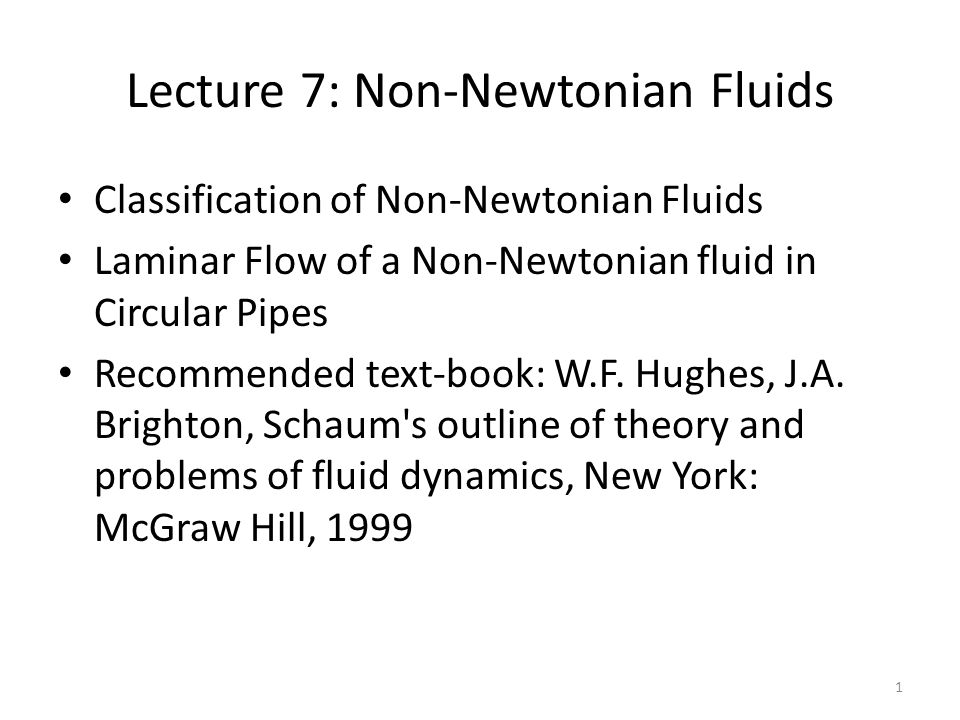 Examples Water and simple liquids; air and simple gases… are Newtonian fluids.