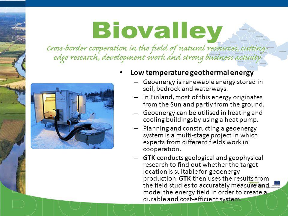 Low temperature geothermal energy – Geoenergy is renewable energy stored in soil, bedrock and waterways. – In Finland, most of this energy originates