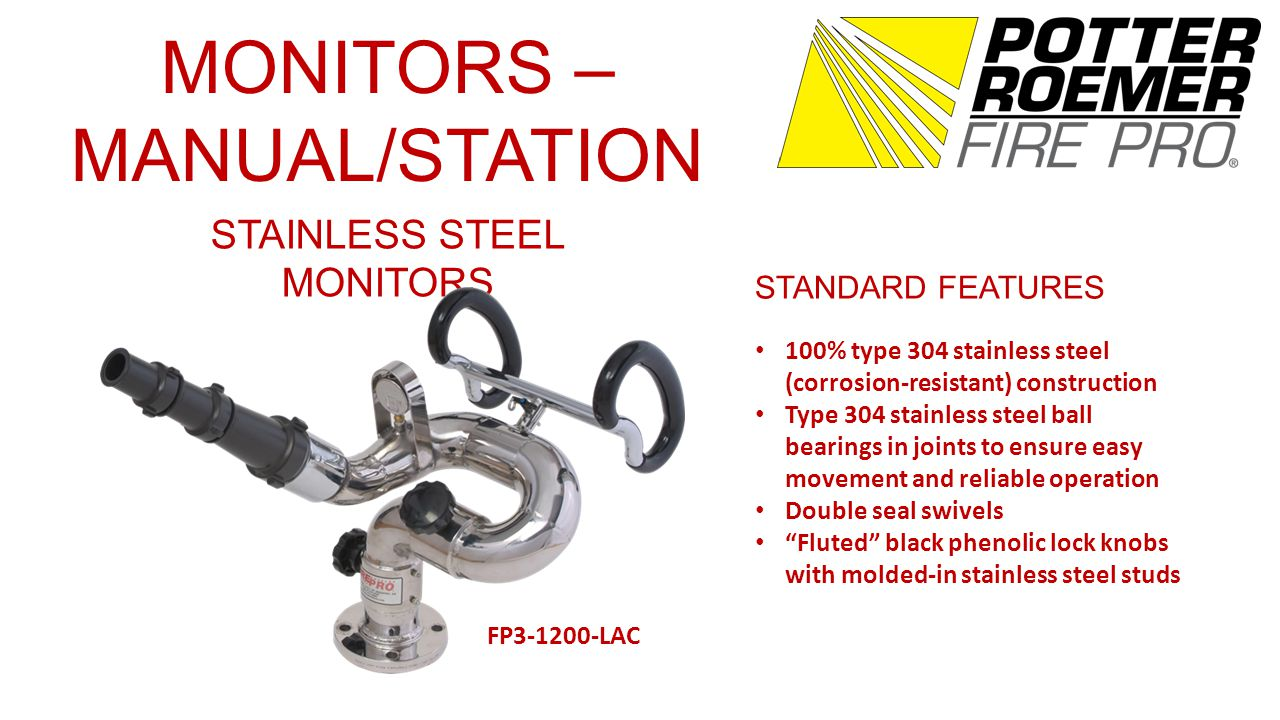 MONITORS – MANUAL/STATION BRASS MONITORS STANDARD FEATURES FM approved (4 (102 mm) only) Seamless brass construction Low friction loss 140-degree vertical travel 360-degree horizontal travel 30 – 1200 GPM (114-4542 LPM) Double seal swivels Available in 3 (76 mm) and 4 (102 mm) flat-faced flange inlet FP 3-750