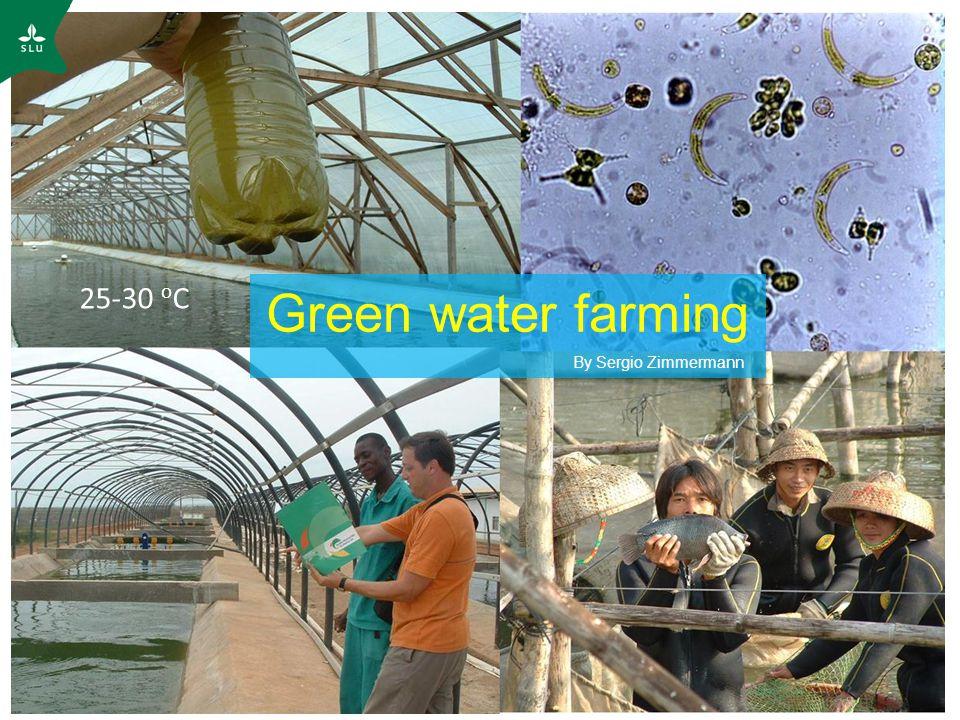 Green water farming By Sergio Zimmermann 25-30 o C