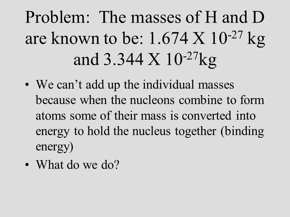 Let's choose a standard atomic mass unit (amu).