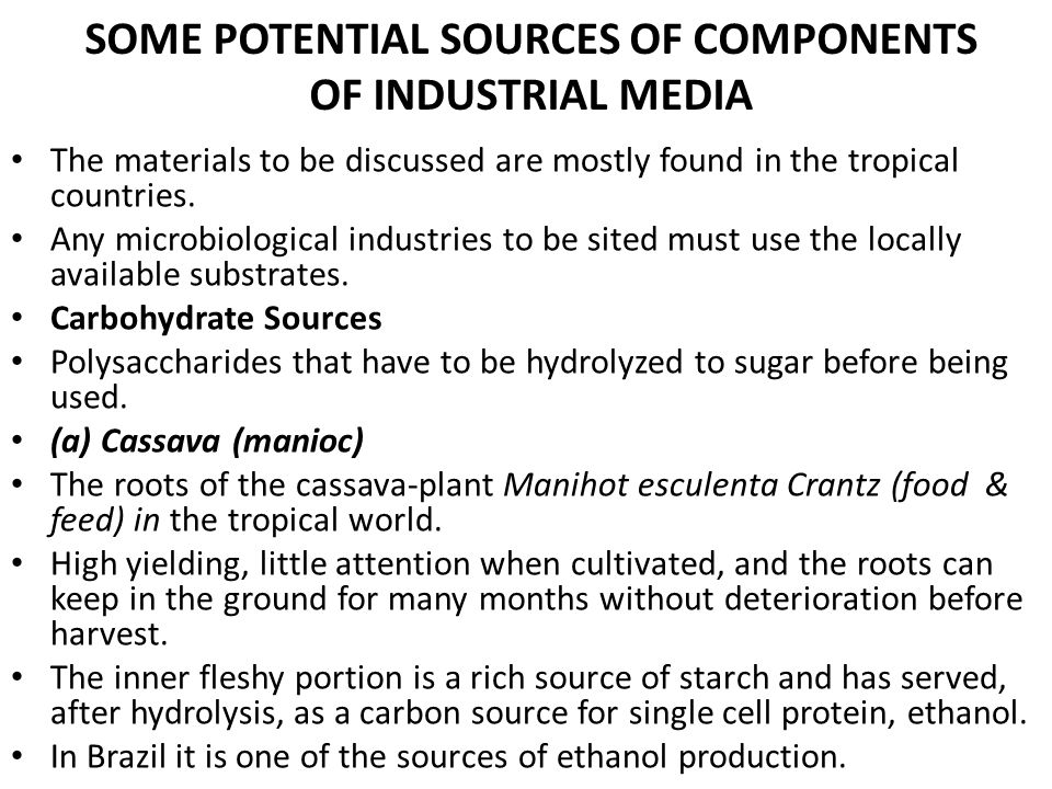 SOME POTENTIAL SOURCES OF COMPONENTS OF INDUSTRIAL MEDIA The materials to be discussed are mostly found in the tropical countries.