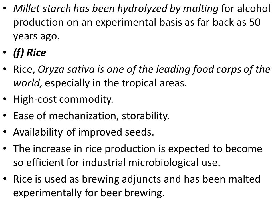 Millet starch has been hydrolyzed by malting for alcohol production on an experimental basis as far back as 50 years ago.