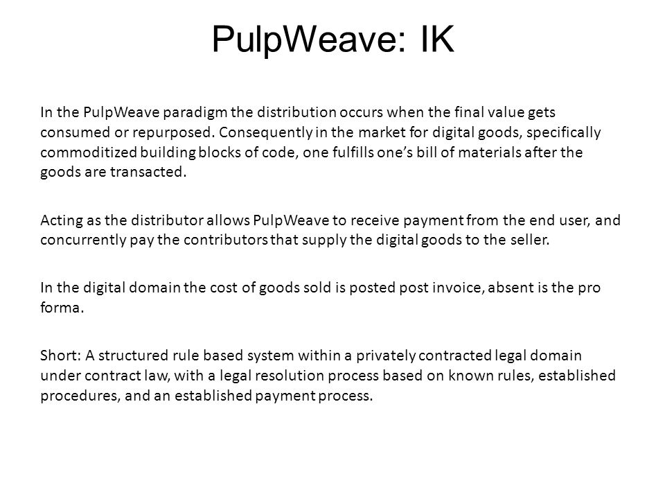 In the PulpWeave paradigm the distribution occurs when the final value gets consumed or repurposed.