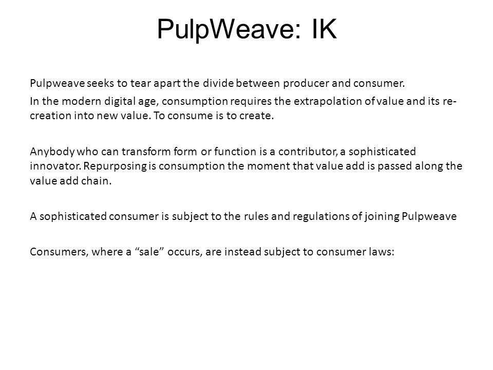 Pulpweave seeks to tear apart the divide between producer and consumer.