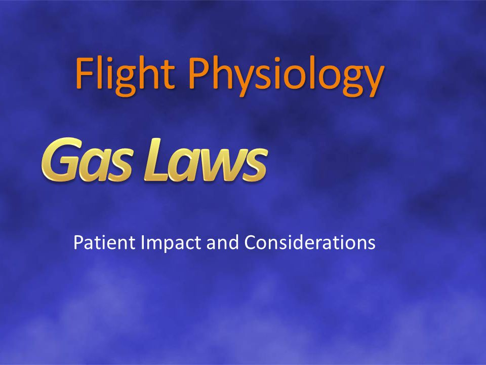Flight Physiology Patient Impact and Considerations