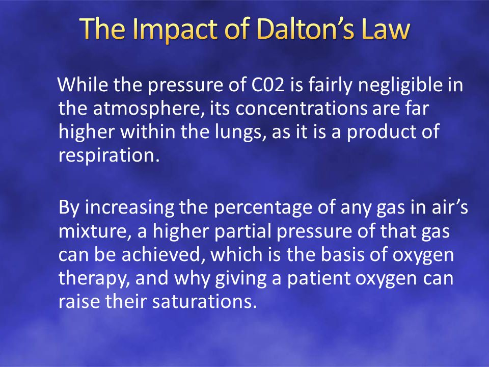 While the pressure of C02 is fairly negligible in the atmosphere, its concentrations are far higher within the lungs, as it is a product of respiratio