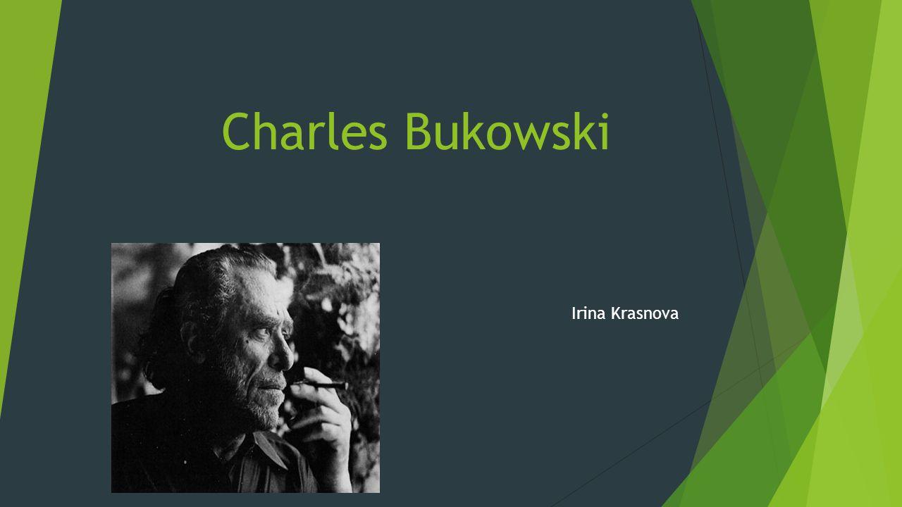 Charles Bukowski Irina Krasnova