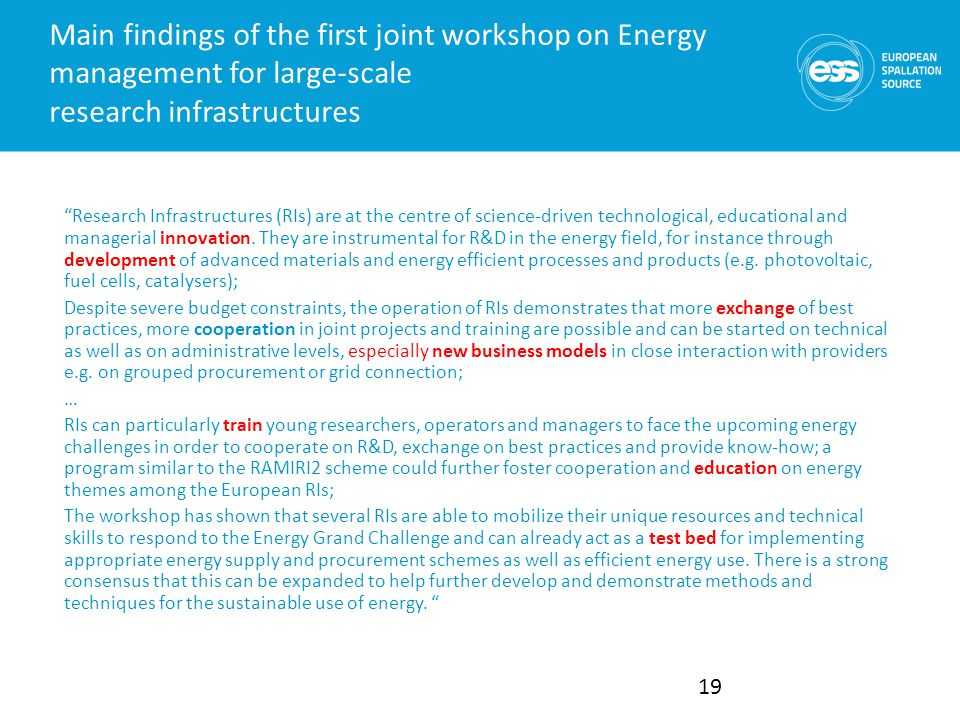 Main findings of the first joint workshop on Energy management for large-scale research infrastructures Research Infrastructures (RIs) are at the centre of science-driven technological, educational and managerial innovation.
