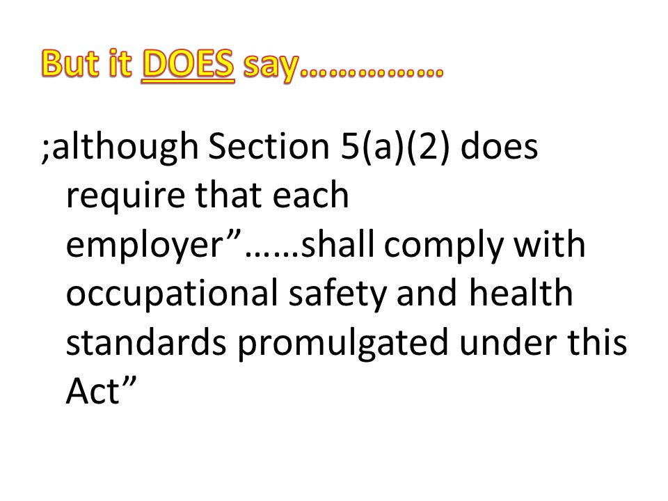 Voluntary Training Guidelines The Occupational Safety and Health Act of 1970: – does not address specifically the responsibility of the employers to provide health and safety information to employees