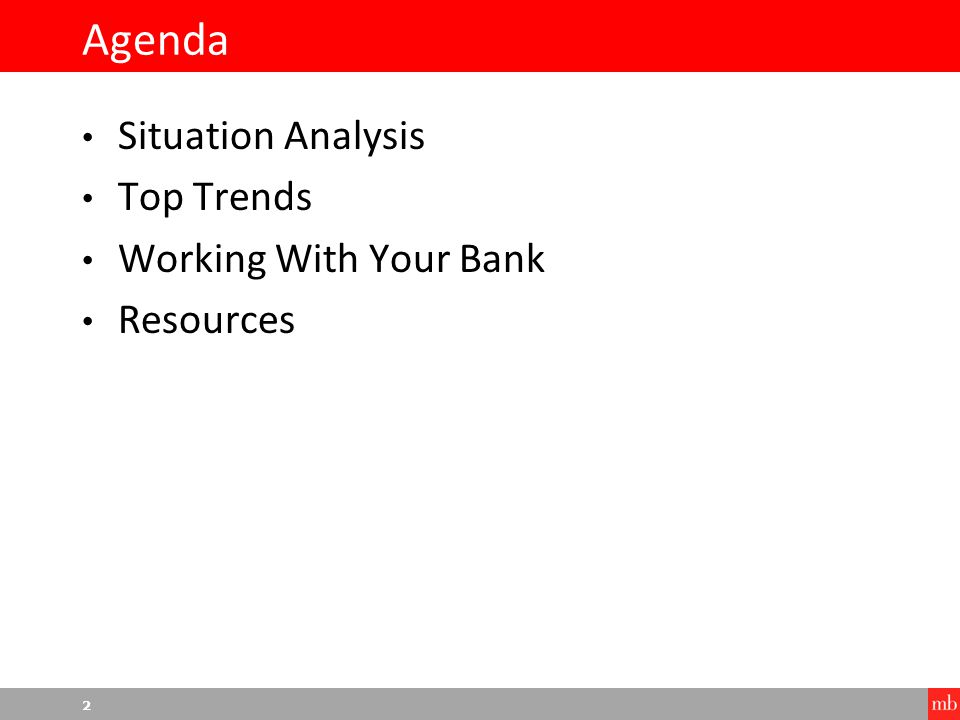 2 Agenda Situation Analysis Top Trends Working With Your Bank Resources