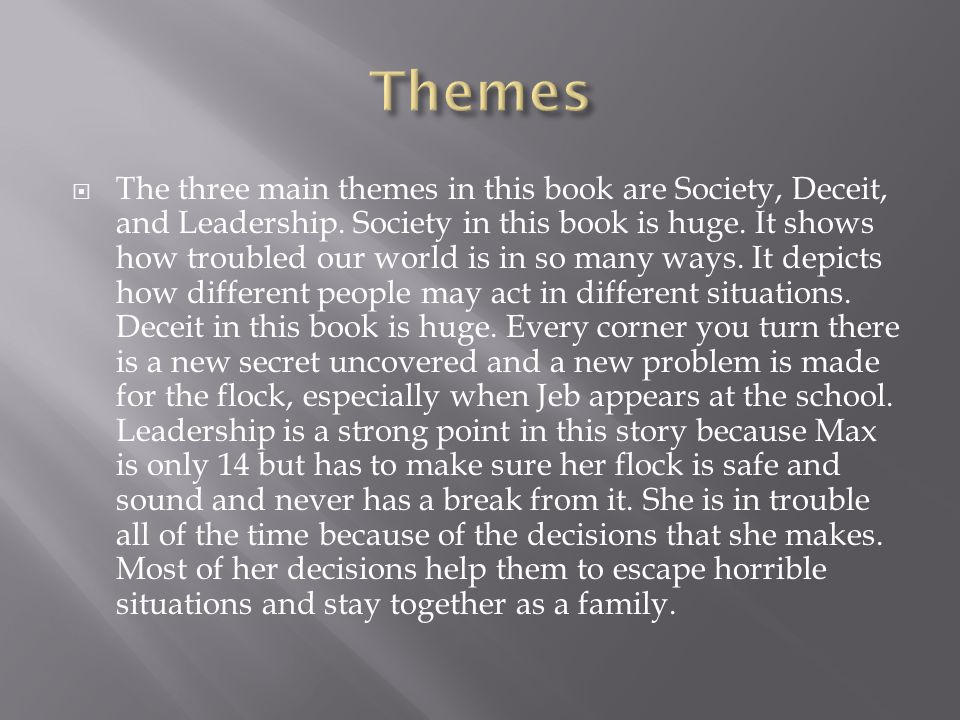  The three main themes in this book are Society, Deceit, and Leadership.