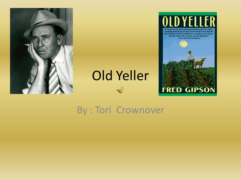 Old Yeller By : Tori Crownover