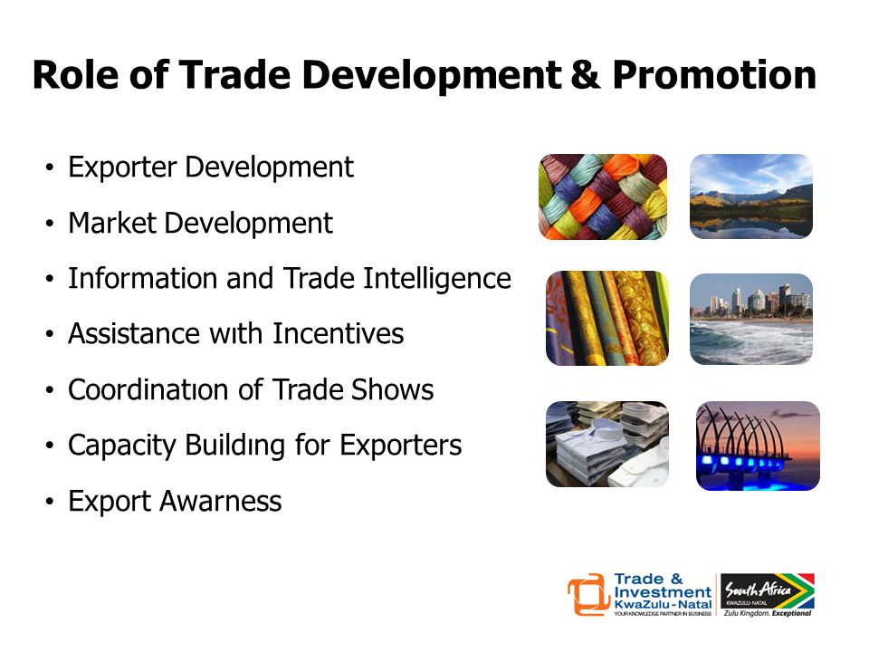 Role of Trade Development & Promotion Exporter Development Market Development Information and Trade Intelligence Assistance wıth Incentives Coordinatıon of Trade Shows Capacity Buildıng for Exporters Export Awarness