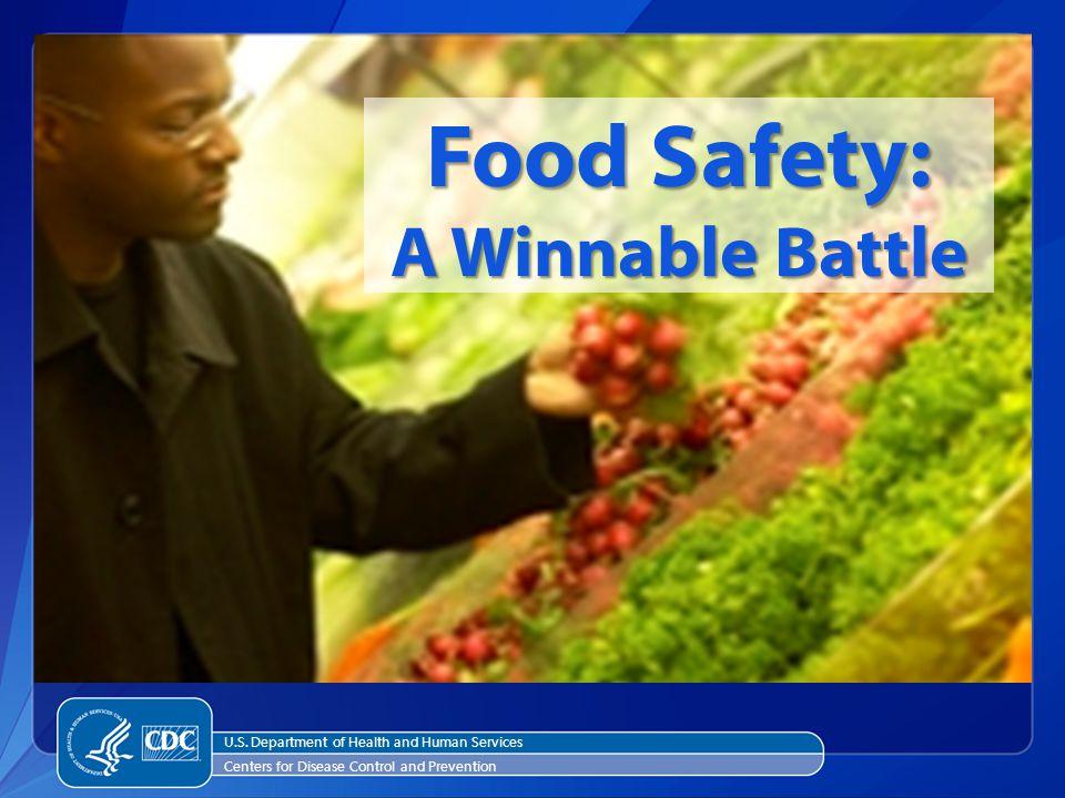 Food Safety: A Winnable Battle U.S.
