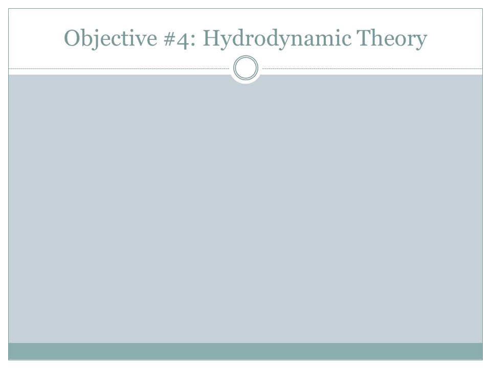 Objective #4: Hydrodynamic Theory