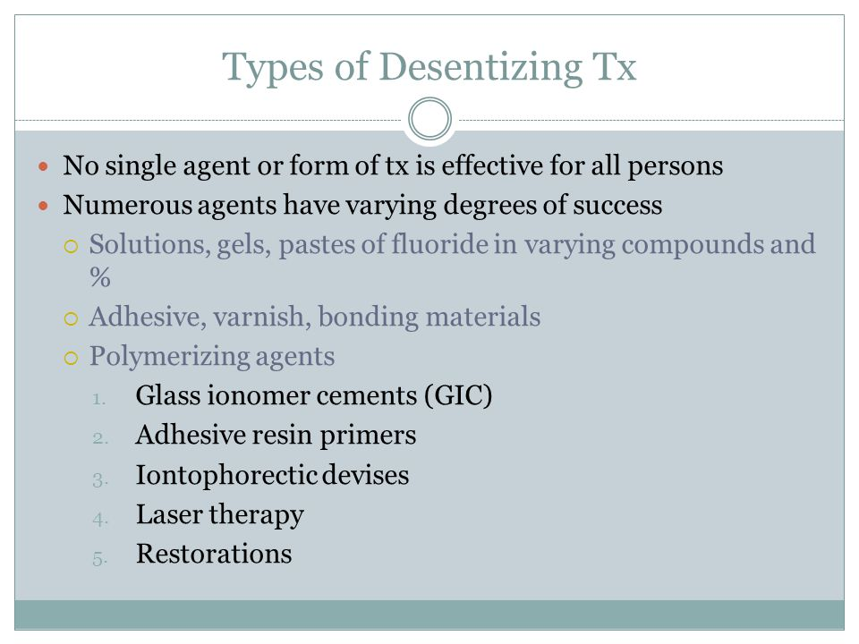 Types of Desentizing Tx No single agent or form of tx is effective for all persons Numerous agents have varying degrees of success  Solutions, gels,
