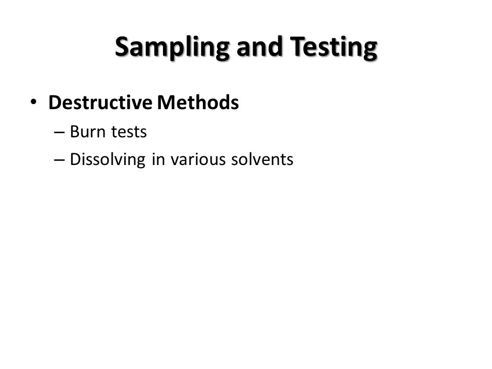 Sampling and Testing Destructive Methods – Burn tests – Dissolving in various solvents