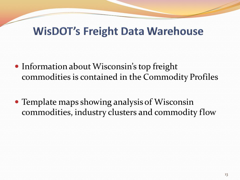 Information about Wisconsin's top freight commodities is contained in the Commodity Profiles Template maps showing analysis of Wisconsin commodities,