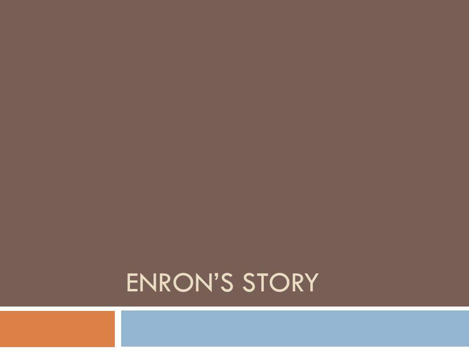ENRON'S STORY