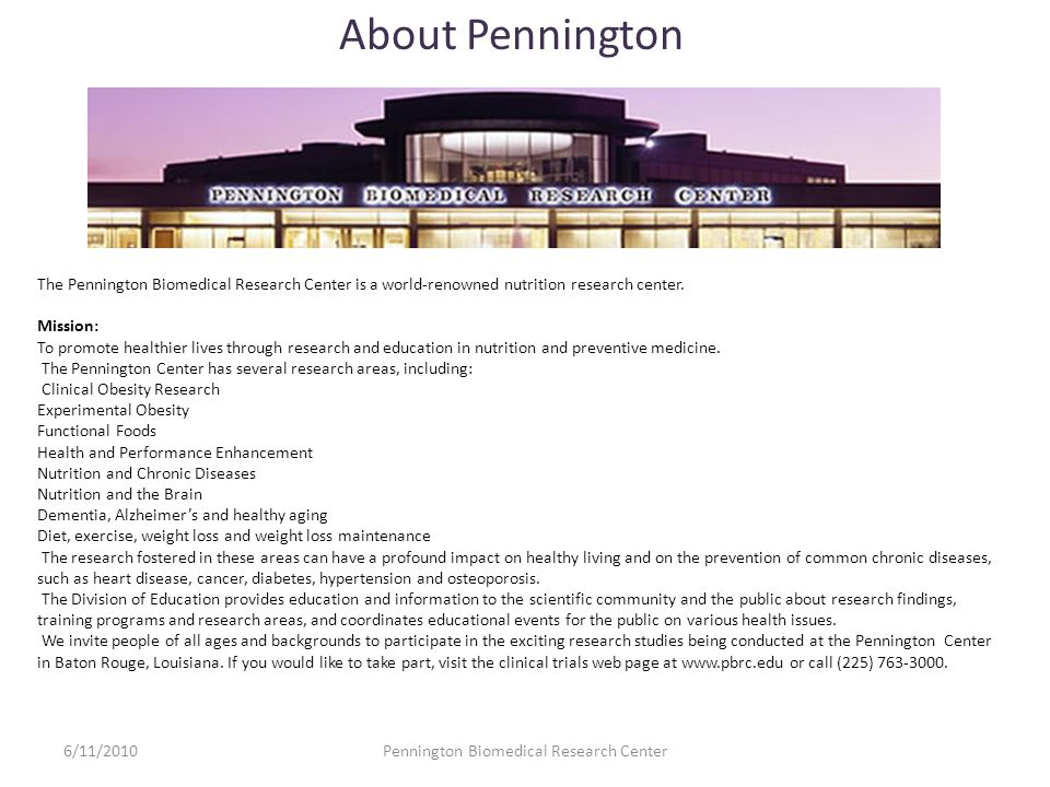 The Pennington Biomedical Research Center is a world-renowned nutrition research center.