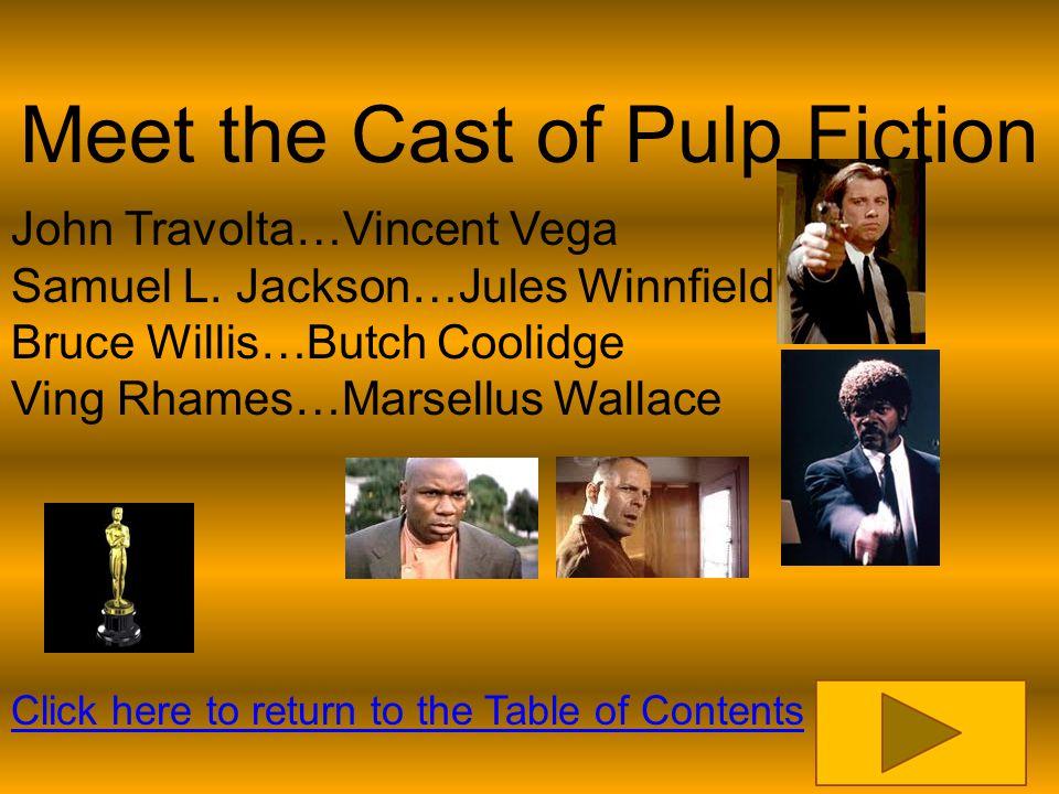 Meet the Cast of Pulp Fiction John Travolta…Vincent Vega Samuel L.