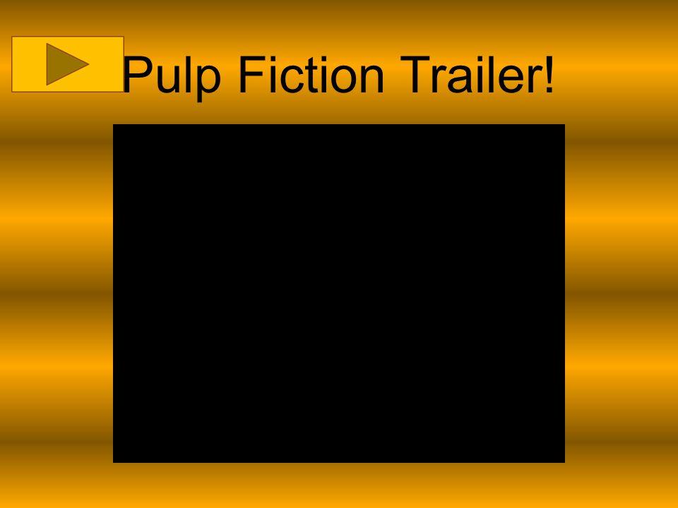 Pulp Fiction Trailer!