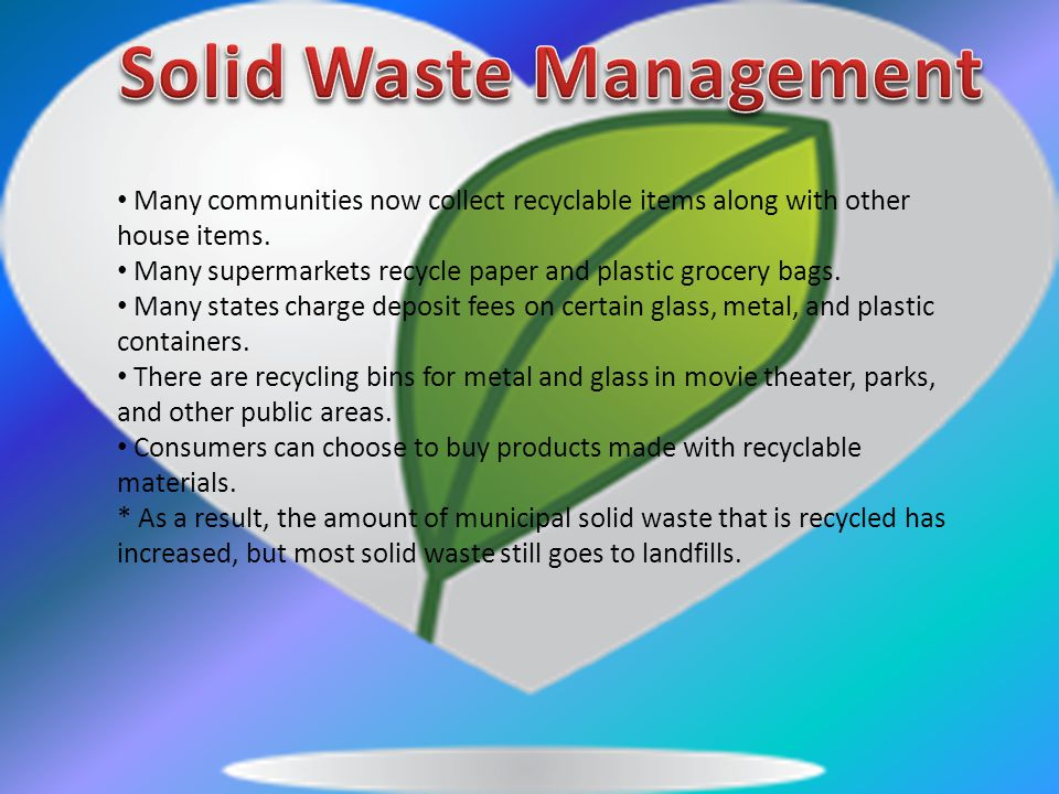 Saves energy.Conserves resources. Many materials can be recycled.