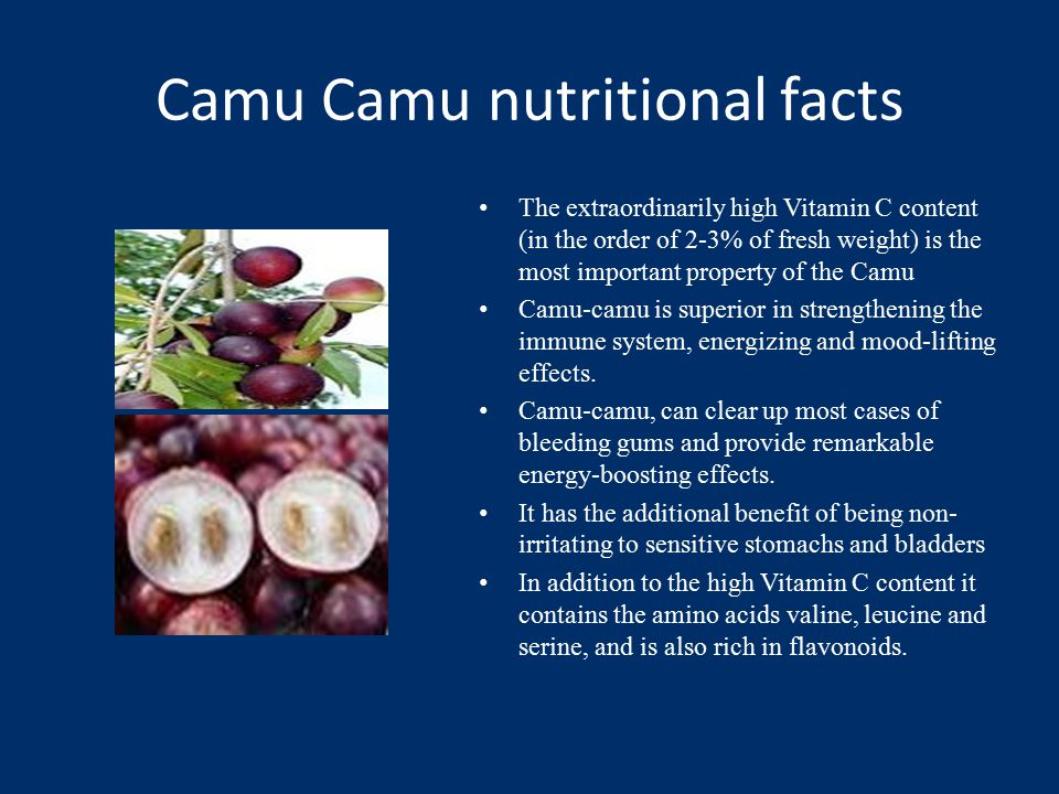 Camu Camu nutritional facts The extraordinarily high Vitamin C content (in the order of 2-3% of fresh weight) is the most important property of the Camu Camu-camu is superior in strengthening the immune system, energizing and mood-lifting effects.