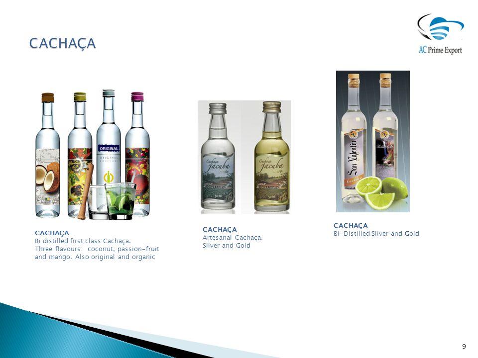 CACHAÇA Bi distilled first class Cachaça. Three flavours: coconut, passion-fruit and mango.