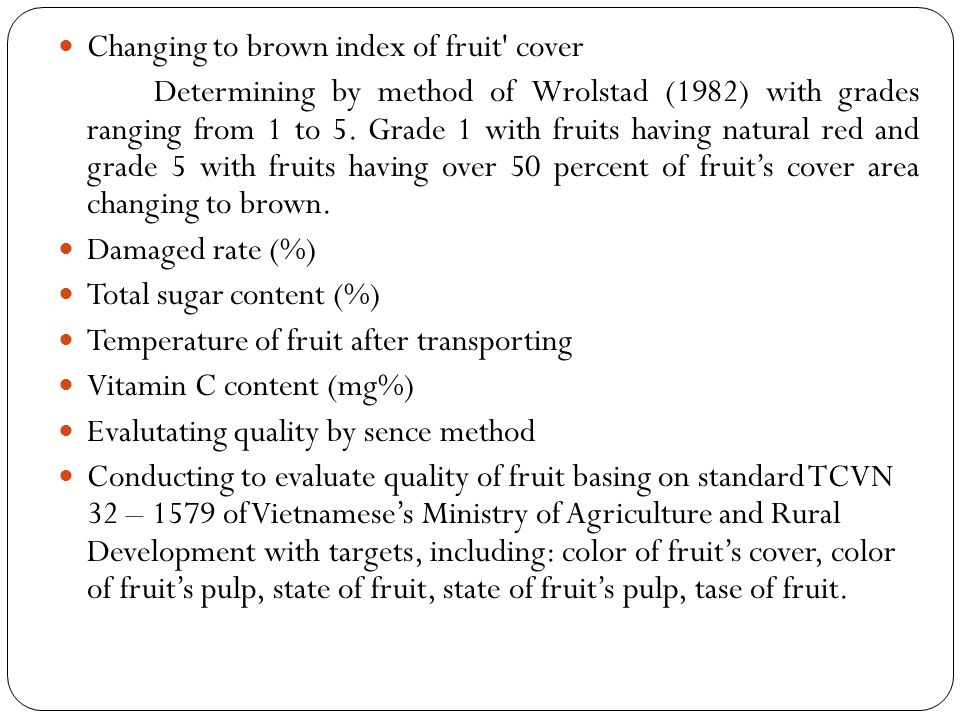 Changing to brown index of fruit cover Determining by method of Wrolstad (1982) with grades ranging from 1 to 5.