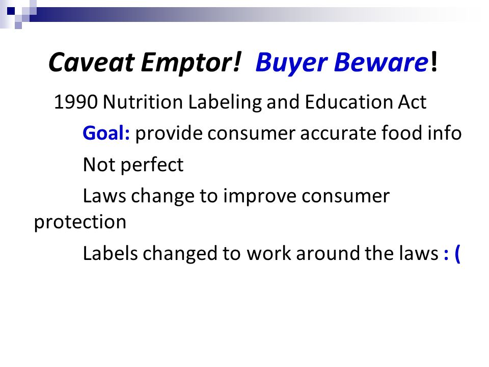 Caveat Emptor. Buyer Beware.