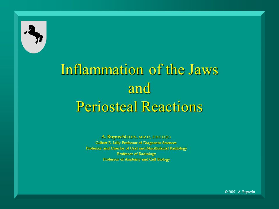 Inflammation of the Jaws and Periosteal Reactions A.