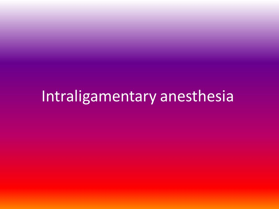 What is Intraligamentary anesthesia.