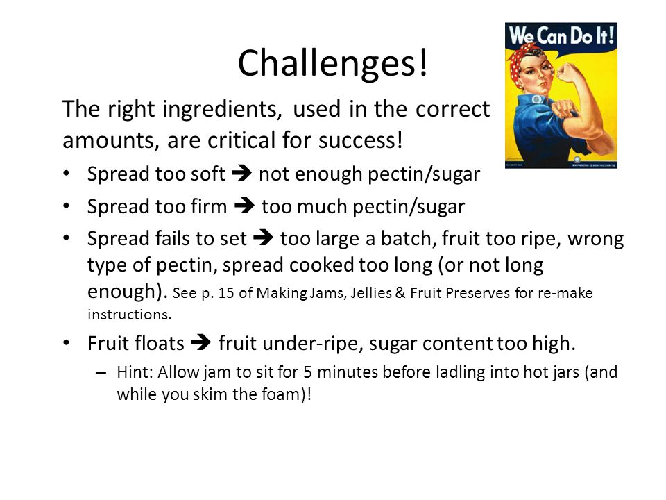Challenges. The right ingredients, used in the correct amounts, are critical for success.