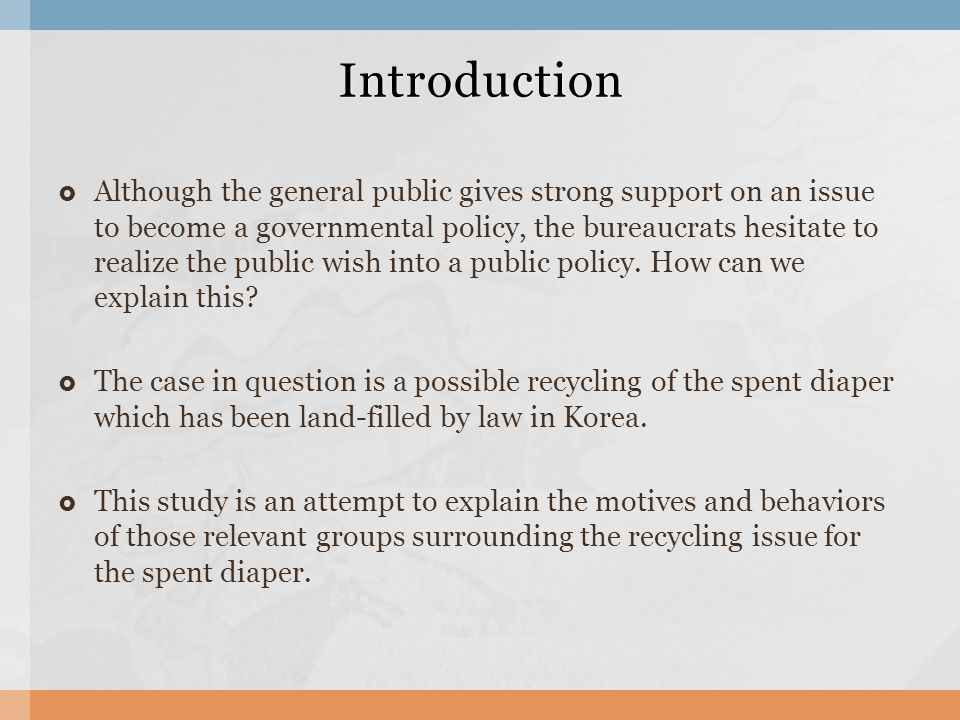  Although the general public gives strong support on an issue to become a governmental policy, the bureaucrats hesitate to realize the public wish into a public policy.