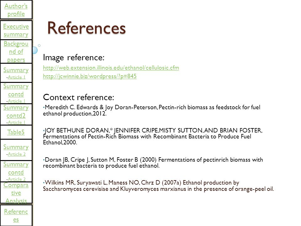 References Image reference: http://web.extension.illinois.edu/ethanol/cellulosic.cfm http://jcwinnie.biz/wordpress/?p=845 Context reference: Meredith