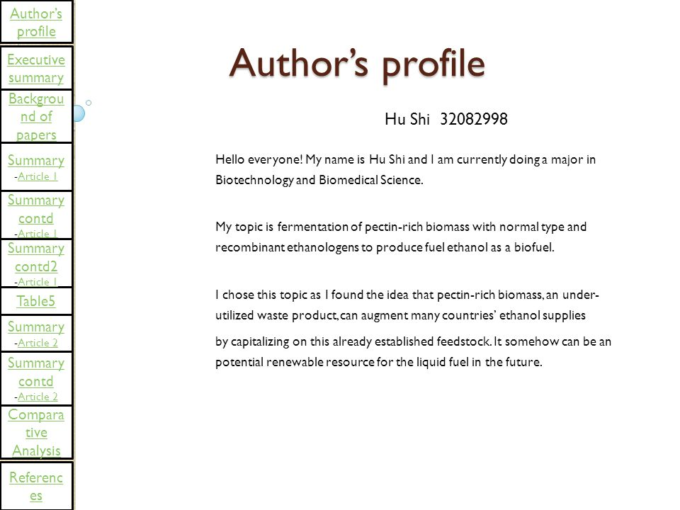 Author's profile Hello everyone! My name is Hu Shi and I am currently doing a major in Biotechnology and Biomedical Science. My topic is fermentation