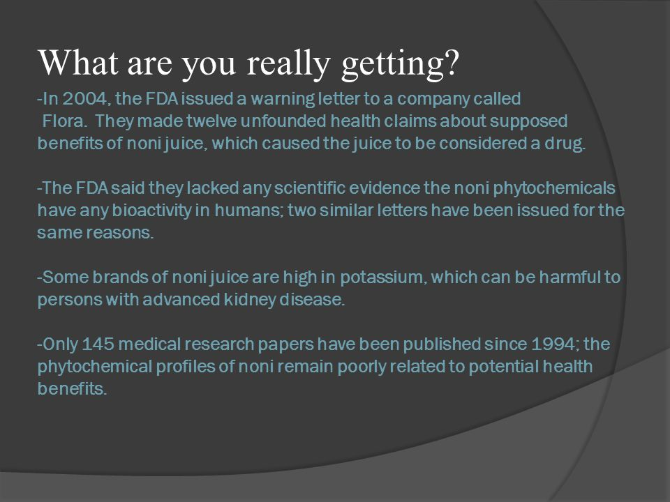 -In 2004, the FDA issued a warning letter to a company called Flora.